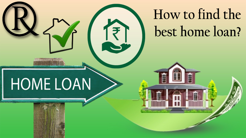 How to Find the Best Home Loan: The Ultimate Guide